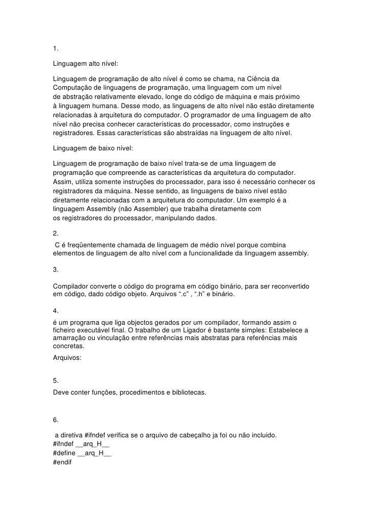 1.Linguagem alto nível:Linguagem de programação de alto nível é como se chama, na Ciência daComputação de linguagens de pr...