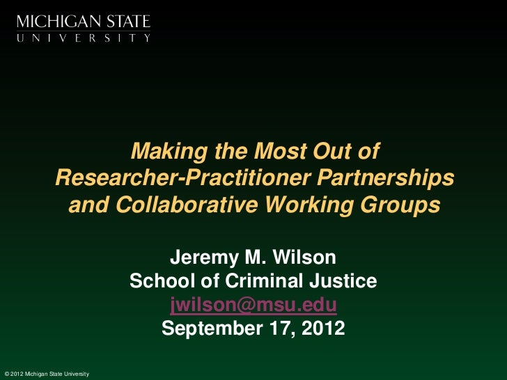 Making the Most Out of Researcher-Practitioner Partnerships and Collaborative Working Groups
