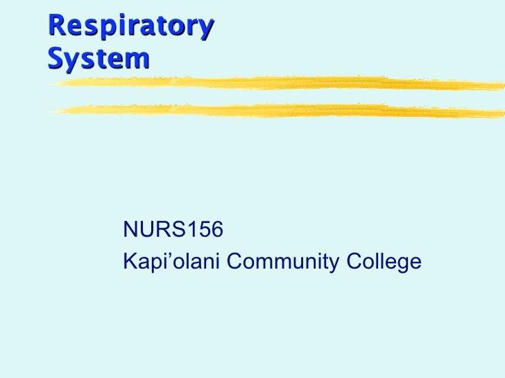 Respiratory System         NURS156     Kapi'olani Community College