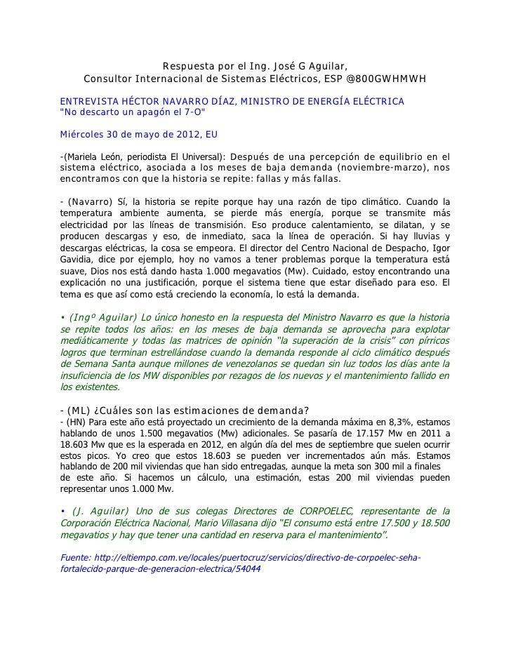 Respuesta por el Ing. José G Aguilar,     Consultor Internacional de Sistemas Eléctricos, ESP @800GWHMWHENTREVISTA HÉCTOR ...