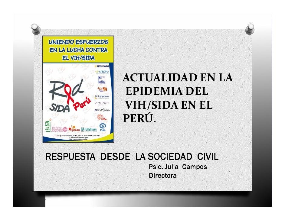 ACTUALIDAD EN LA              EPIDEMIA DEL              VIH/SIDA EN EL              PERÚ.RESPUESTA DESDE LA SOCIEDAD CIVIL...