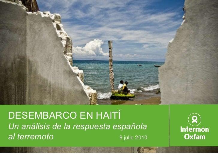 DESEMBARCO EN HAITÍ Un análisis de la respuesta española  al terremoto    9 julio 2010