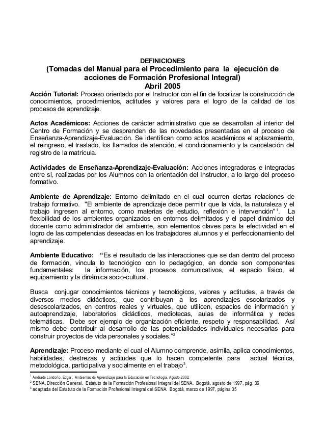 DEFINICIONES  (Tomadas del Manual para el Procedimiento para la ejecución de acciones de Formación Profesional Integral) A...