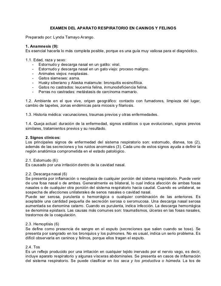 EXAMEN DEL APARATO RESPIRATORIO EN CANINOS Y FELINOSPreparado por: Lynda Tamayo Arango.1. Anamnesis (9):Es esencial hacerl...