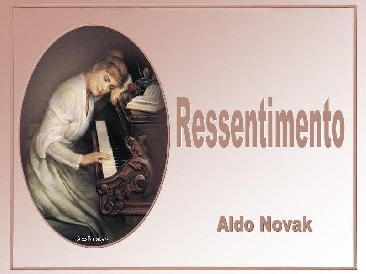 Ressentimento Aldo Novak