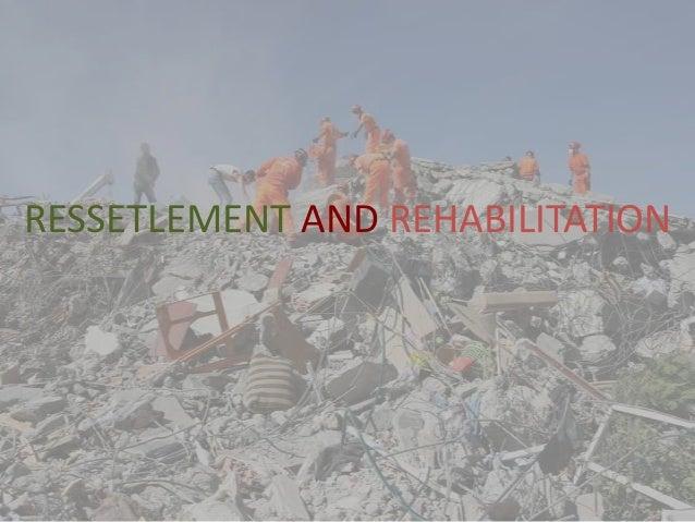 RESSETLEMENT AND REHABILITATION
