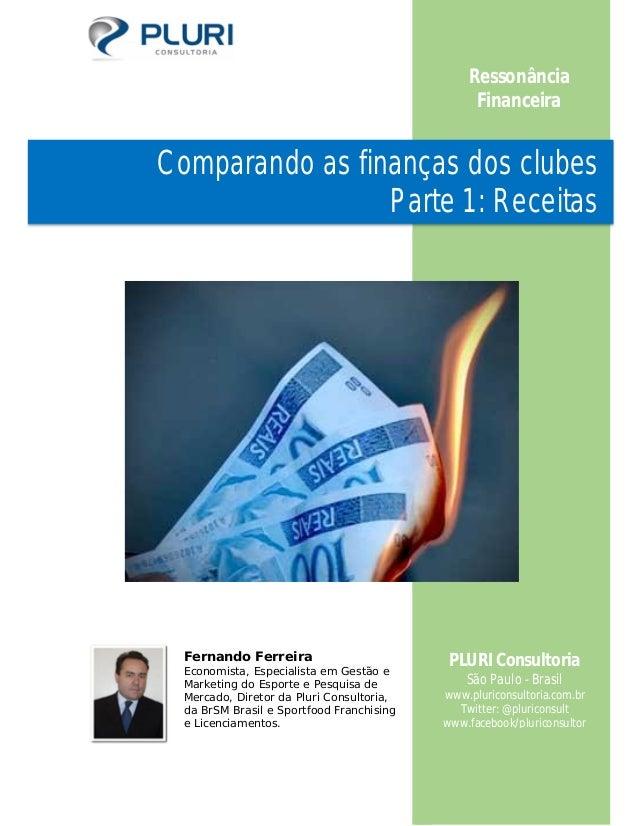 Fernando Ferreira Economista, Especialista em Gestão e Marketing do Esporte e Pesquisa de Mercado, Diretor da Pluri Consul...