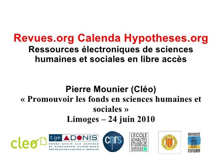 Revues.org Calenda Hypotheses.org Ressources électroniques de sciences humaines et sociales en libre accès Pierre Mounier ...