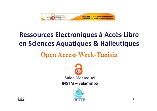 Ressources Electroniques à Accès Libre en Sciences Aquatiques & Halieutiques Open Access Week-Tunisia  Saida Messaoudi INS...