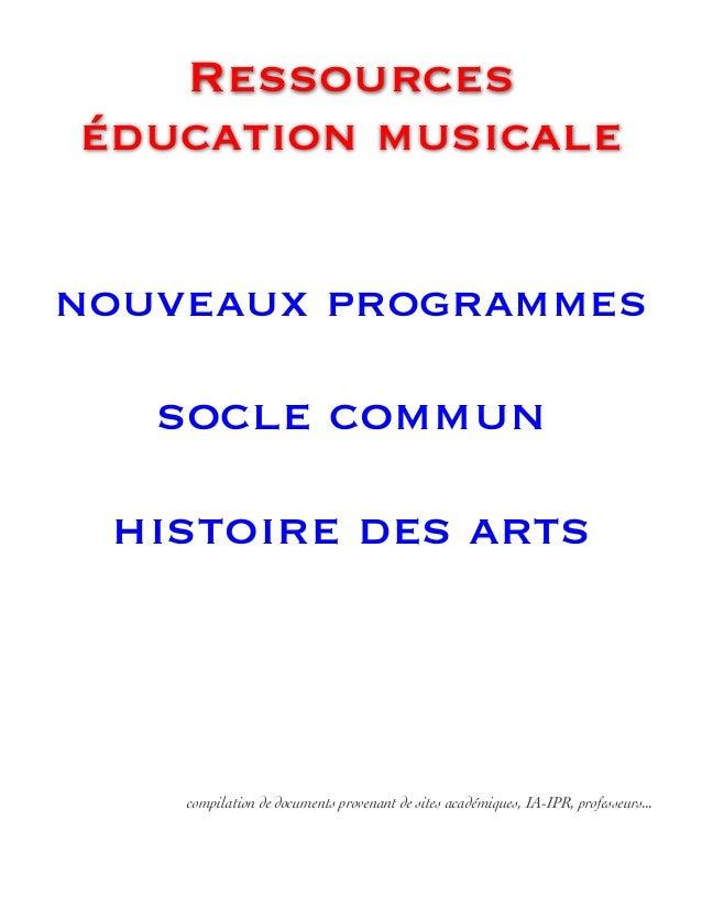 Ressources éducation musicale nouveaux programmes socle commun histoire des arts compilation de documents provenant de sit...