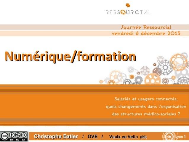 Numérique/formation  Christophe Batier / SDIS42 / Vaulx
