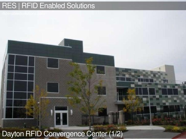 RES | RFID EnabledSolutions<br />rfidenabledsolutions.com<br />Dayton RFID ConvergenceCenter (1/2)<br />