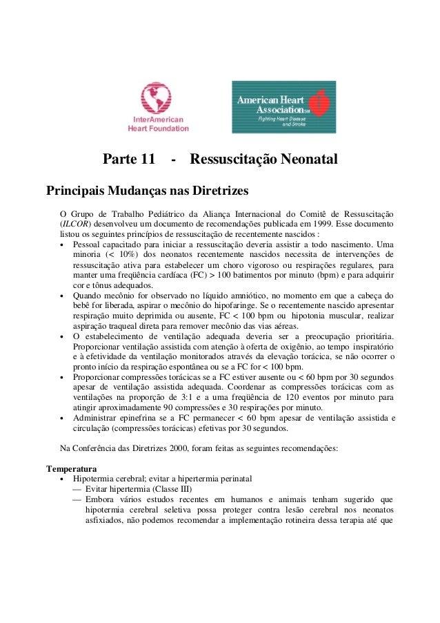 Parte 11 - Ressuscitação Neonatal Principais Mudanças nas Diretrizes O Grupo de Trabalho Pediátrico da Aliança Internacion...
