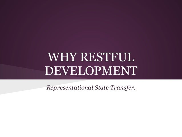 Why Restful