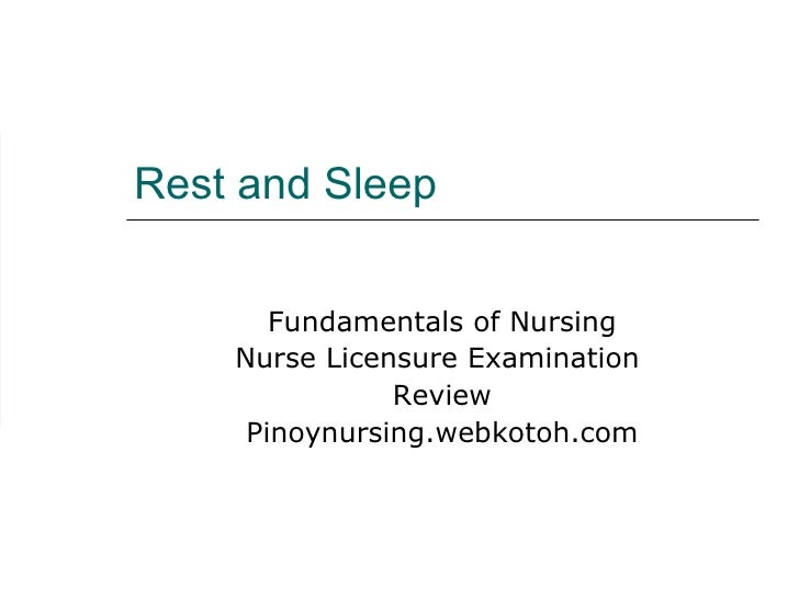 Rest and Sleep Fundamentals of Nursing Nurse Licensure Examination  Review Pinoynursing.webkotoh.com