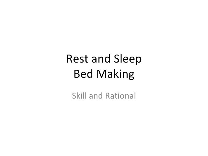 Rest And Sleep, Bedmaking