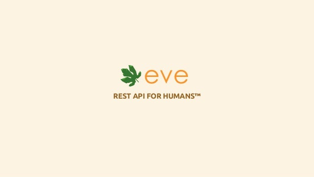 REST API FOR HUMANS™eve eve