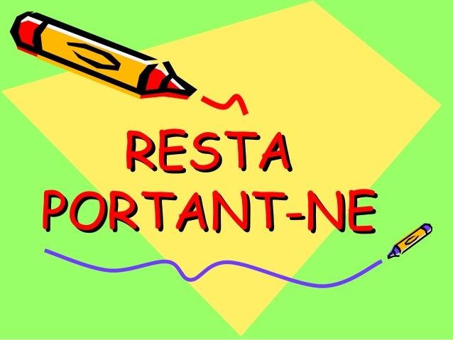 RESTARESTA PORTANT-NEPORTANT-NE