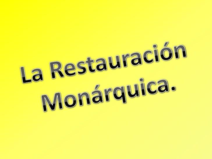 La Restauración Monárquica.