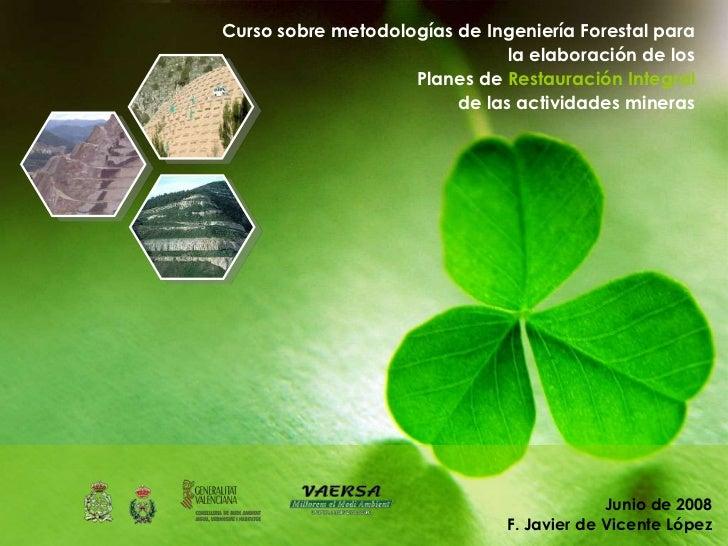 Curso sobre metodologías de Ingeniería Forestal para                                la elaboración de los                 ...
