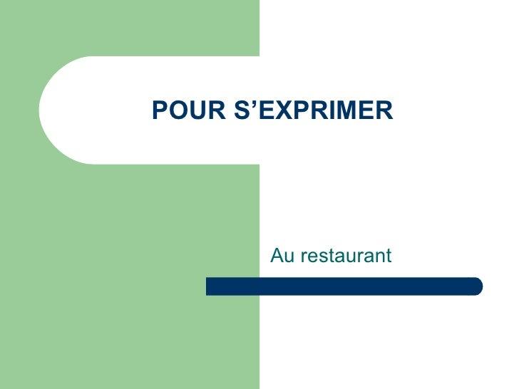 POUR S'EXPRIMER Au restaurant