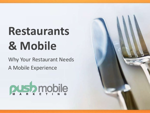 Restaurants & Mobile - Why Your Restaurant Needs A Mobile Experience