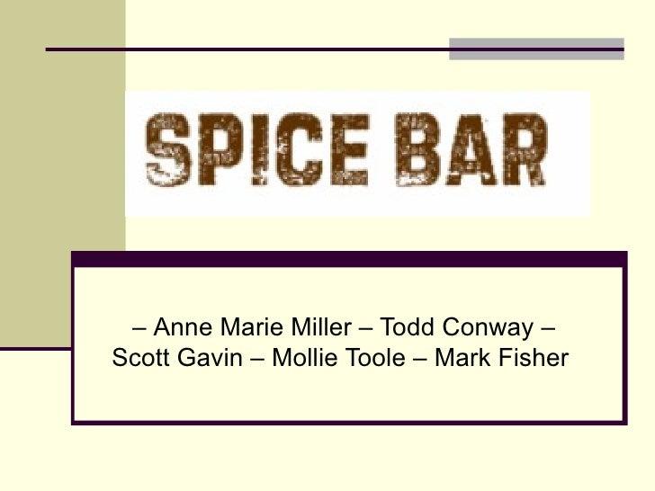 – Anne Marie Miller – Todd Conway – Scott Gavin – Mollie Toole – Mark Fisher