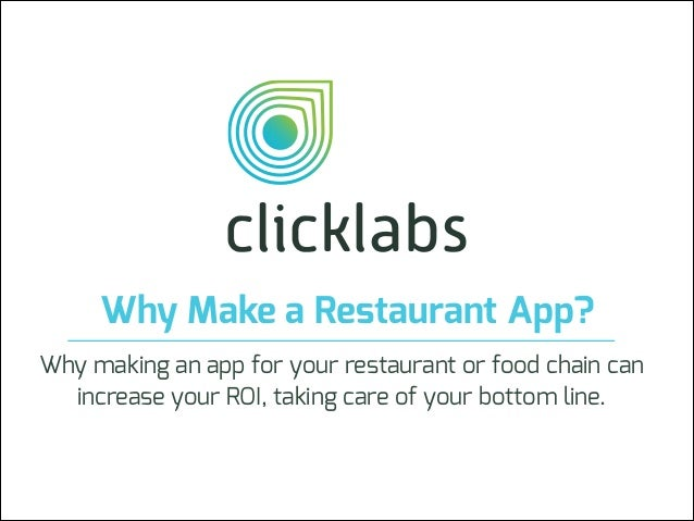 Why Make a Restaurant App? Why making an app for your restaurant or food chain can increase your ROI, taking care of your ...