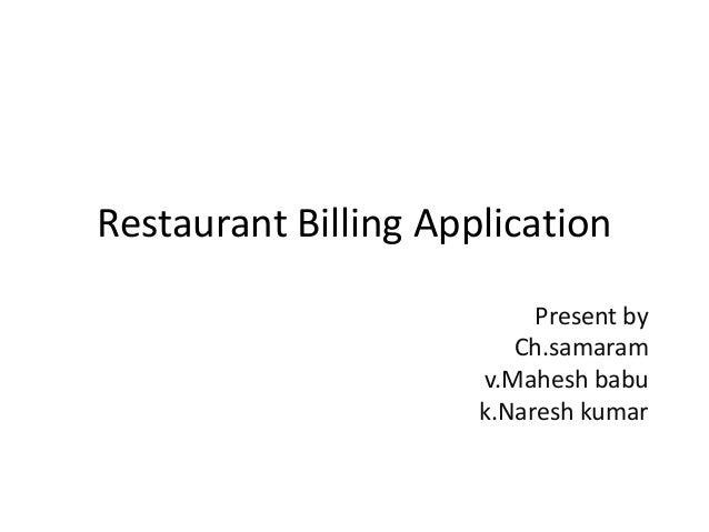 Restaurant Billing Application                           Present by                         Ch.samaram                    ...