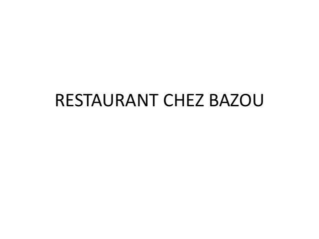 RESTAURANT CHEZ BAZOU