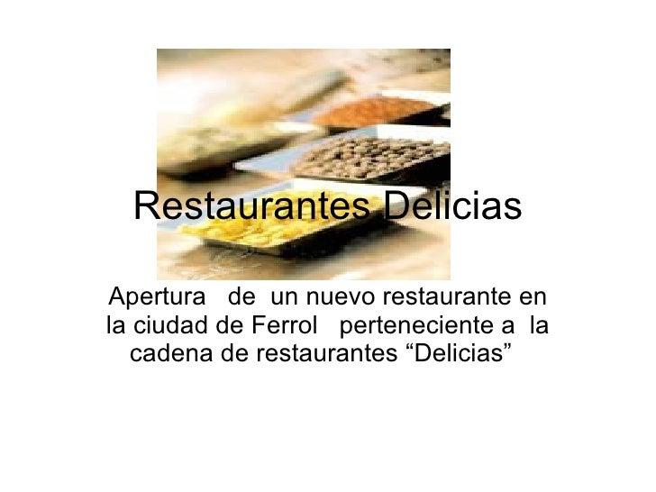 Restaurantes Delicias Apertura  de  un nuevo restaurante en la ciudad de Ferrol  perteneciente a  la cadena de restaurante...