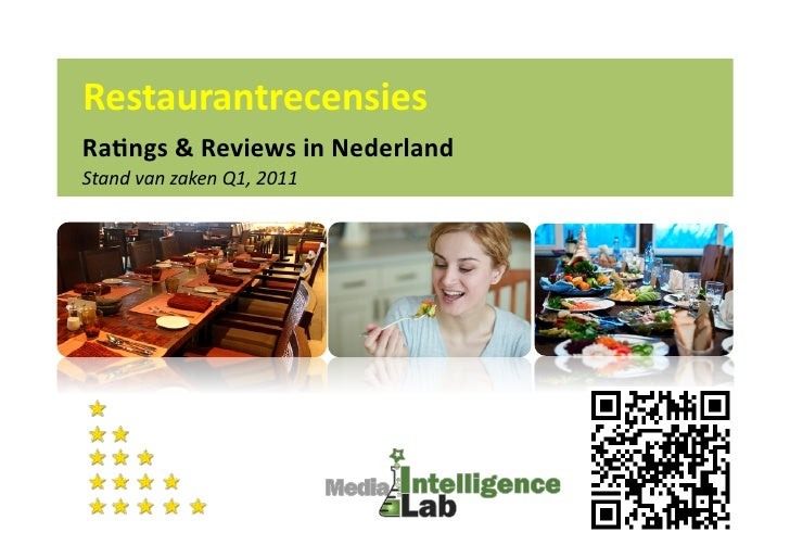 Restaurantrecensies	  Ra,ngs	  &	  Reviews	  in	  Nederland	  Stand	  van	  zaken	  Q1,	  2011