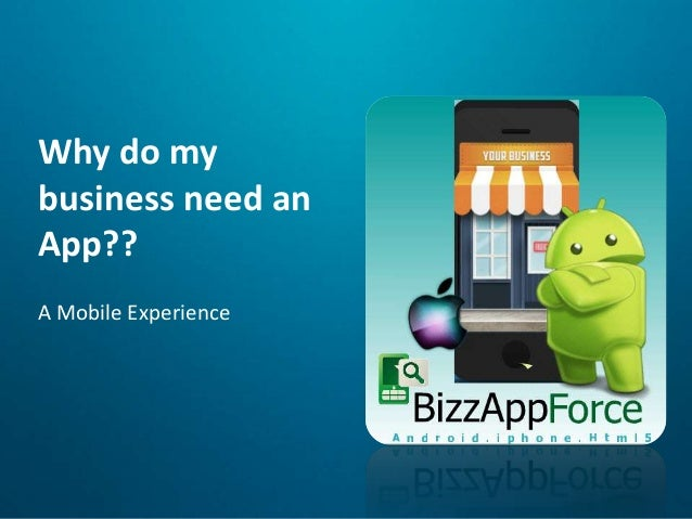 Why do my business need an App?? A Mobile Experience