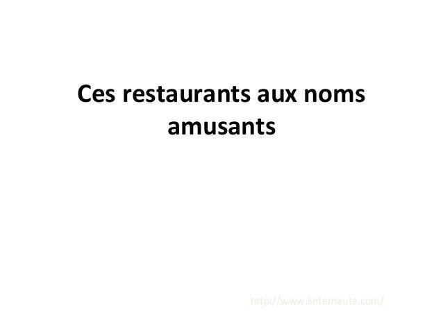 Ces restaurants aux noms amusants http://www.linternaute.com/
