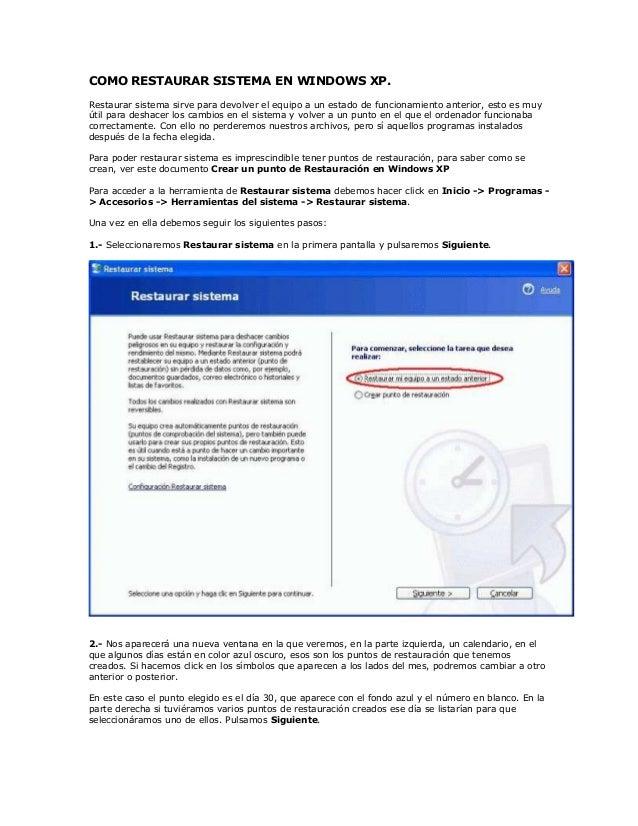 COMO RESTAURAR SISTEMA EN WINDOWS XP.Restaurar sistema sirve para devolver el equipo a un estado de funcionamiento anterio...