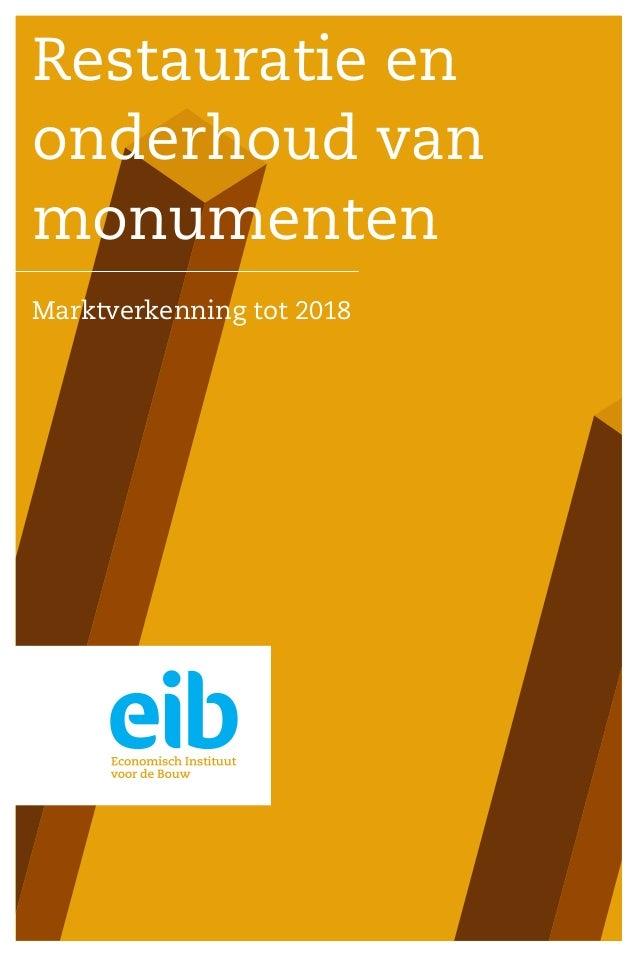 Restauratie en onderhoud van monumenten Marktverkenning tot 2018