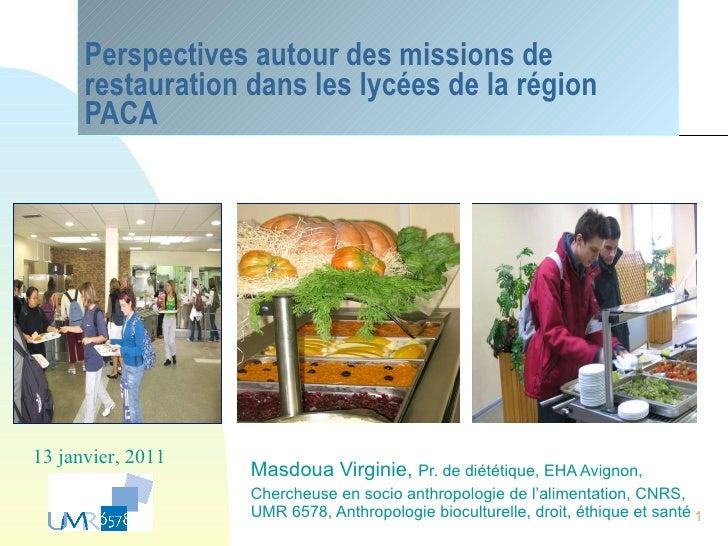 Perspectives autour des missions de restauration dans les lycées de la région PACA Masdoua Virginie,  Pr. de diététique, E...