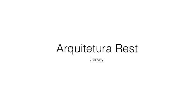 Arquitetura Rest Jersey
