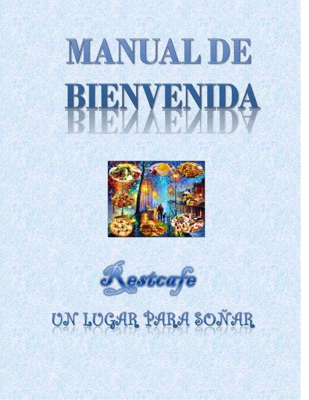 Manual de Bienvenida  Un Lugar para Soñar Restcafe  29 Cabudare 07 2014  Cargo: Anfitrión  Índice  Bienvenida  Historia  M...