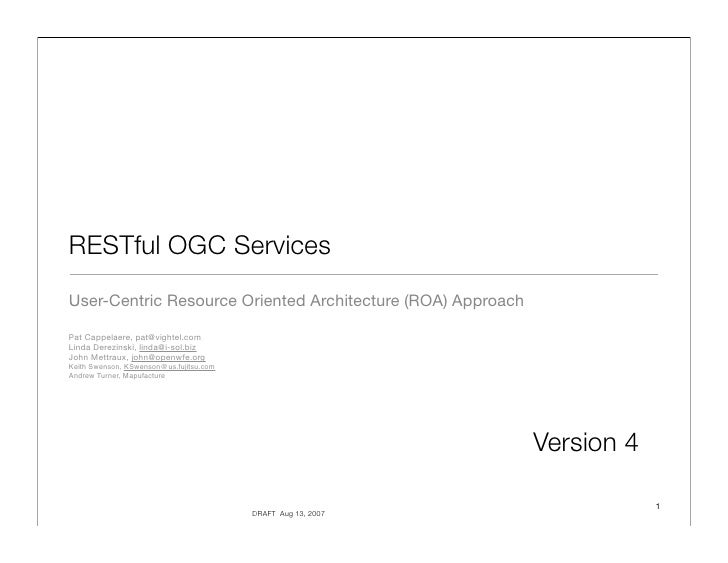 RESTful OGC Services User-Centric Resource Oriented Architecture (ROA) Approach Pat Cappelaere, pat@vightel.com Linda Dere...