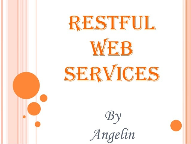 Restful  webservices    By  Angelin