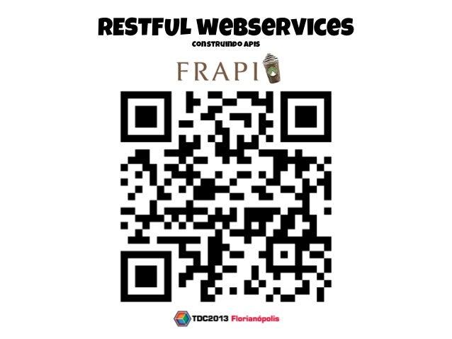 RESTFUL webservicesConstruindo Apishttp://bit.ly/ZhgkiB