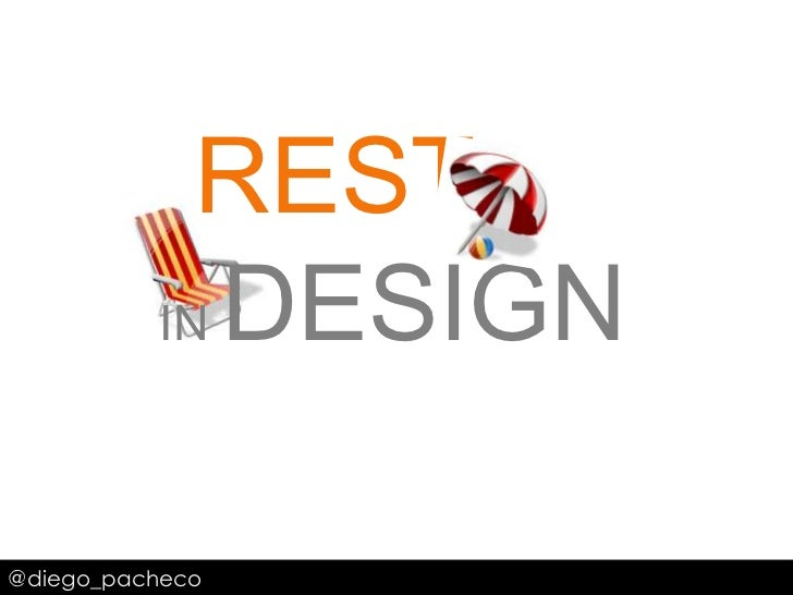 REST<br />IN DESIGN<br />@diego_pacheco<br />