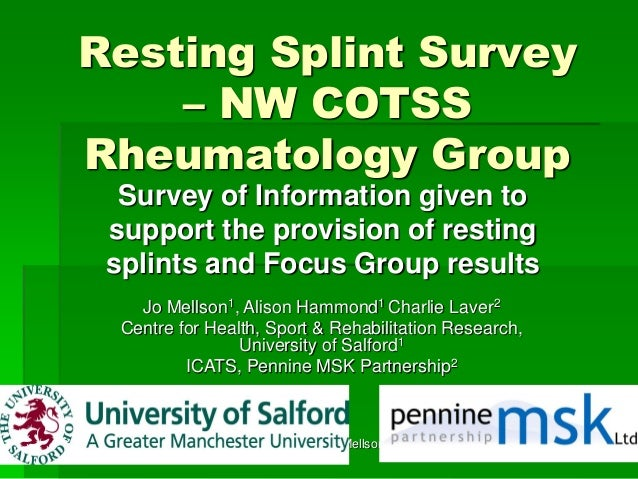 c. Hammond, Mellson, Laver 1 Resting Splint Survey – NW COTSS Rheumatology Group Survey of Information given to support th...