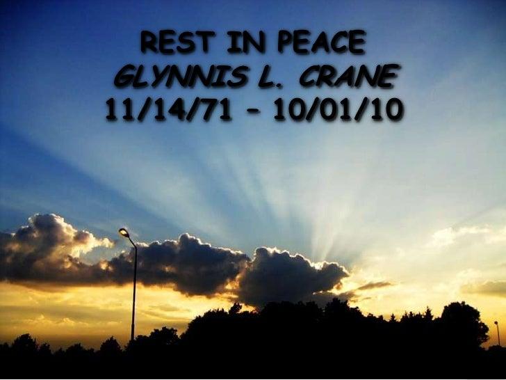REST IN PEACEGLYNNIS L. CRANE11/14/71 – 10/01/10
