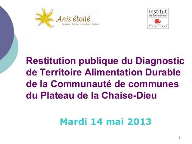 1 Restitution publique du Diagnostic de Territoire Alimentation Durable de la Communauté de communes du Plateau de la Chai...