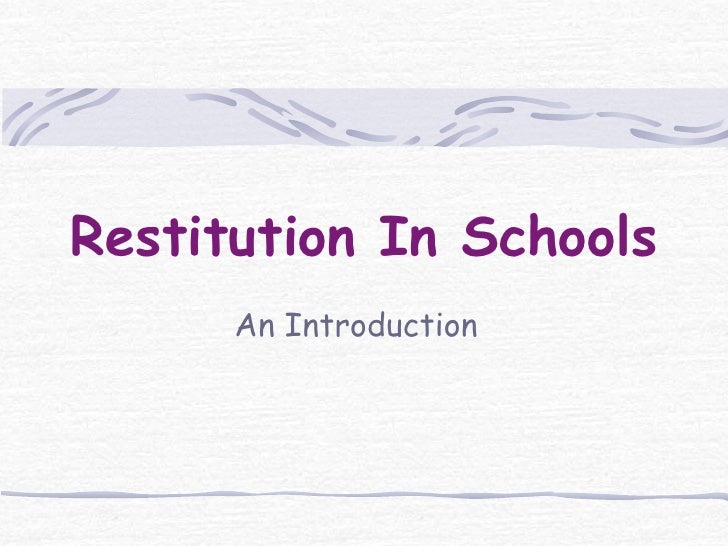 Restitution In Schools       An Introduction