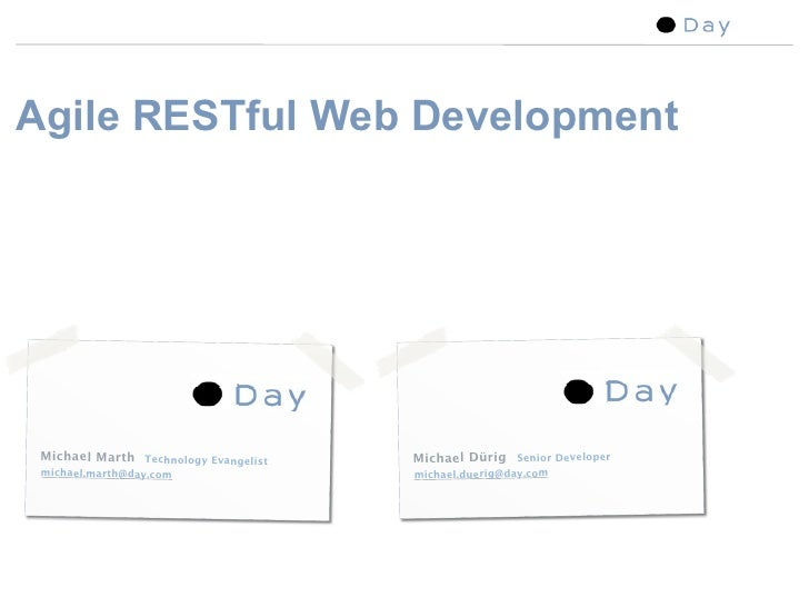Agile RESTful Web Development      Michael Marth Technology Evangelist   Michael Dürig Senior Developer  michael.marth@day...
