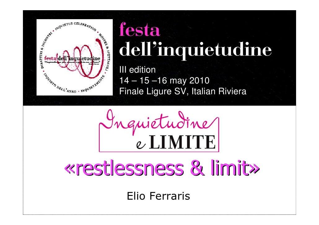 festa       dellÊinquietudine       III edition       14 – 15 –16 may 2010       Finale Ligure SV, Italian Riviera     «re...