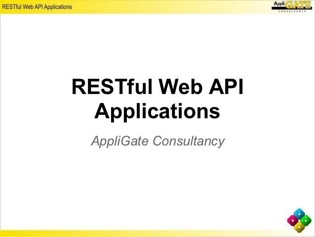 RESTful Web API  Applications AppliGate Consultancy